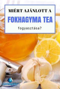 Természet patikája - Miért ajánlott a fokhagyma tea fogyasztása, és hogyan készítsd el Tea, Grapefruit, Vitamins, Food And Drink, Medical, Drinks, Healthy, Smoothie, Sport