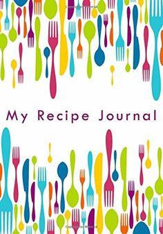 My Recipe Journal: Blank Cookbook, 7 x 10, 111 Pages: My Recipe Journal, Blank Book Billionaire: 9781511975568: Amazon.com: Books