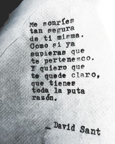 #dtb #stb #frasedeldia #davidsant #letras #palabras #literatura #libros #frases #accionpoetica #textgram #instafrases #españa #canarias Some Quotes, Quotes To Live By, David Sant, Frases Love, Love Phrases, Pretty Quotes, Different Quotes, More Than Words, Spanish Quotes