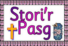 Free printable Easter story, Stori'r Pasg, in Welsh Language.
