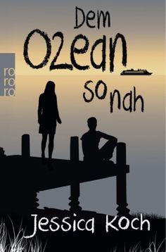 lenisvea's Bücherblog: Dem Ozean so nah von Jessica Koch