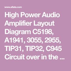 High Power Audio Amplifier Layout Diagram Circuit over in the most important influence whether or not , and many more are affected in this final amplifier circuit. Master P, Audio, Circuit Design, Stereo Amplifier, Electronic Circuit, Circuit Diagram, Layout Design, Solar, Digital