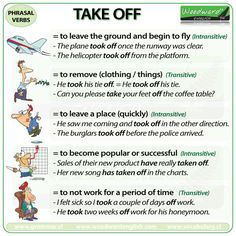 Phrasal Verbs - TAKE OFF - Repinned by Chesapeake College Adult Ed. We offer free classes on the Eastern Shore of MD to help you earn your GED - H.S. Diploma or Learn English (ESL) . For GED classes contact Danielle Thomas 410-829-6043 dthomas@chesapeake.edu For ESL classes contact Karen Luceti - 410-443-1163 Kluceti@chesapeake.edu . www.chesapeake.edu