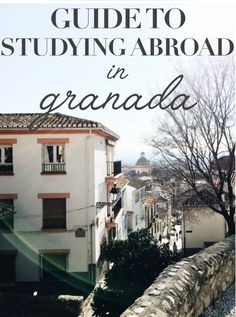 Guide to Studying Abroad in (Or Visiting) Granada (via charlotte {b} harris | a new england-based lifestyle blog)