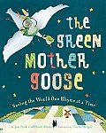 The Green Mother Goose by Jan Peck:  Together we'll do it- We'll help save the earth… Come now, rhyme with me, Let's turn our hearts loose, And fly'round the world With Green Mother Goose.  Mother Goose has gone green-and this playful picture book invites kids to join the fun. In...