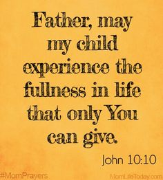 "Father, may my child experience the fullness in life that only You can give. ""The thief comes only to steal and kill and destroy. Prayer For My Son, Prayer For Mothers, Prayer For My Children, Prayer Scriptures, Bible Verses, Children's Bible, Mom Prayers, Parenting Humor, Parenting Tips"