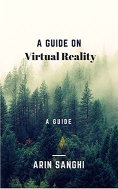 Virtual Reality Guide by Arin Sanghi