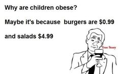 Why are children obese? DUH !!!