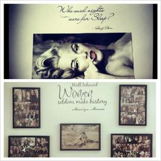 My bedroom!! Only black and white or sepia colored pictures!! With Marilyn Monroe decal quotes!