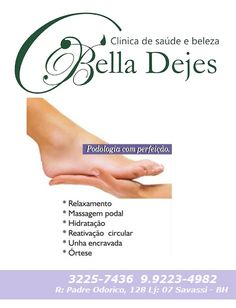 Bella Dejes: Podologia: O tratamento e o cuidado que seus pés m...