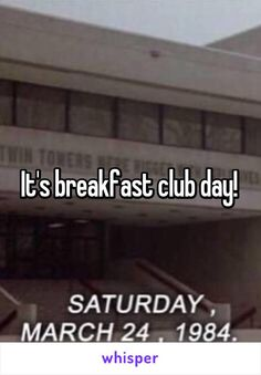It's breakfast club day!