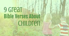 9 Great Bible Verses About Children