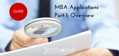 The Jamboree guide to MBA Applications Part 1: Overview.