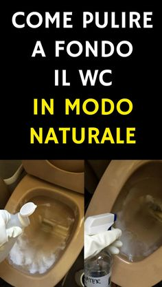 Come pulire a fondo il WC in modo naturale, senza usare prodotti tossici Photo Pattern, In Natura, Desperate Housewives, Natural Cleaning Products, Clean Up, Things To Know, Housekeeping, Clean House, Needful Things
