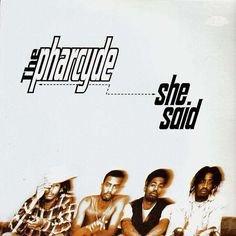 The Pharcyde - She Said...