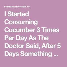 I Started Consuming Cucumber 3 Times Per Day As The Doctor Said, After 5 Days Something Changed – Healthy Living Team Cucumber Benefits, Uric Acid, Kidney Health, Reduce Cholesterol, Vitamins And Minerals, Metabolism, You Nailed It, Improve Yourself, Healthy Living