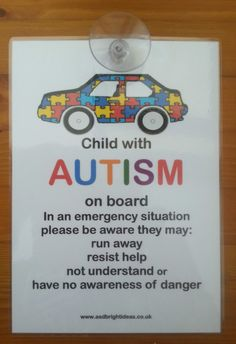 AUTISM AWARENESS CAR NOTICE - what a brilliant idea to post in your car