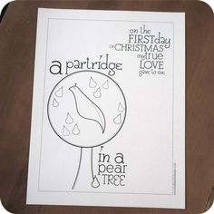 amazing free printable coloring pages: http://www.bellafaithdesign.com/2011/12/the-12-days-of-christmas-coloring-pages/