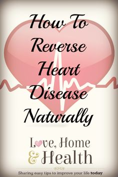 #HeartHealth #HeartMonth @ #LoveHomeandHealth - Ok now don't scoff at this blog and tell me that we can't reverse heart disease naturally and unclog our own arteries., because it CAN!