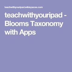 teachwithyouripad - Blooms Taxonomy with Apps