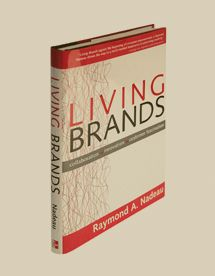 A brand should reflect something real, and embrace culture. A brand is a separate being from a person, it is its own being. Living Brands - Raymond Nadeau