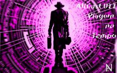 AltNerd: AltCast 011 - Viagem no Tempo