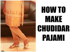 CHURIDAR PAJAMA (MEASUREMENT,CUTTING AND SEWING)