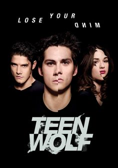 LOSE YOUR MIND • Teen Wolf 🐺 3B. Dylan O'Brien, Tyler Posey, Crystal Reed, Holland Roden, etc.