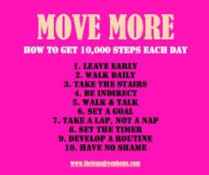 Move More! how to get 10,000 steps in each day via @The Lean Green Bean