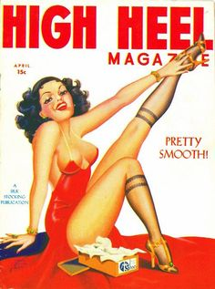 High Heel Magazine cover by Cardwell Higgins April 1937 Silk Stockings, Pin Up Art, Vintage Magazines, Pin Up Style, Pulp Fiction, Pin Up Girls, Vintage Posters, Art Girl, Amazing Photography