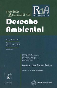 Estudios sobre parques eólicos / Eva Blasco Hedo...[et al.] ; presentación, Juan Rosa Moreno. - Cizur Menor (Navarra) : Aranzadi, 2011