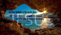What strength we have when we dwell in that secret place!