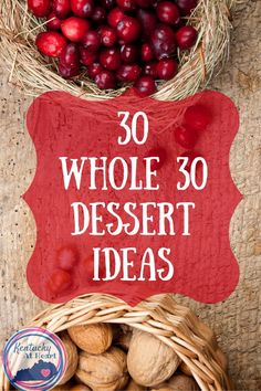 30 Whole 30 Dessert Ideas
