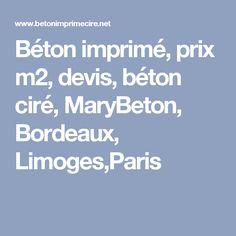 Béton imprimé, prix m2, devis, béton ciré, MaryBeton, Bordeaux, Limoges,Paris