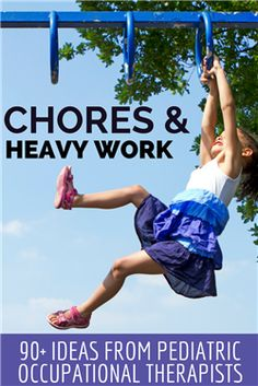 chores and heavy work - 90+ ideas from pediatric OTs