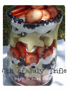 Recipe for 4th of July Trifle - Now is the time to put it all together and soon you will be enjoying this tasty dessert with family and friends!