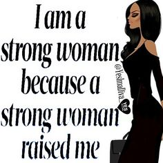 Thank You to all the strong women who raised me. Especially my great-grandma Mrs. Motivacional Quotes, Girl Quotes, True Quotes, Great Quotes, Quotes To Live By, Inspirational Quotes, Qoutes, Funny Quotes, Change Quotes
