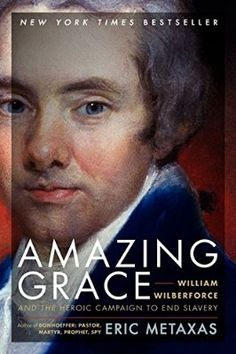 Amazing Grace: William Wilberforce and the Heroic Campaign to End Slavery by Eric Metaxas // This book is definitely on my to-read list! I've heard Eric Metaxas speak in-person at a conference... he was/is so interesting!