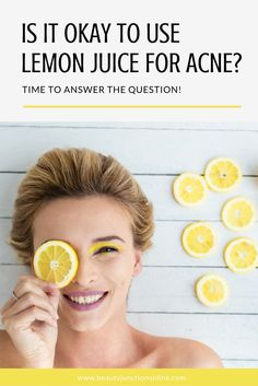 Is it okay to use lemon juice for acne scars? Time to find out!