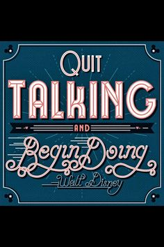 """""""Quit Talking and Begin Doing"""" - Walt Disney always had the right words of wisdom Great Quotes, Quotes To Live By, Me Quotes, Inspirational Quotes, Meaningful Quotes, Walt Disney Quotes, Walt Disney World, Disney Parks, The Words"""