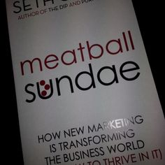 Seth godin meatball sundae... Simplifying the sublime