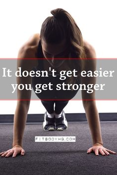 It doesn't get easier, you get stronger. FitBodyHQ.com for more motivation and inspiration.