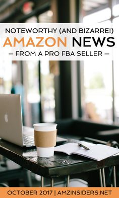Noteworthy (and Bizarre!) Amazon News From a Pro FBA Seller! // AMZ Insiders