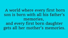 Or in our own world where a select group of families get inherited memories.