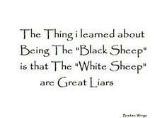 Discover and share Black Sheep Quotes And Sayings. Explore our collection of motivational and famous quotes by authors you know and love. Family Quotes, Me Quotes, Qoutes, Funny Quotes, Meaningful Quotes, Inspirational Quotes, Fake Family, Black Sheep Of The Family, Love Words