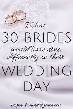 Here's what 30 brides would do if they could do it all over again.