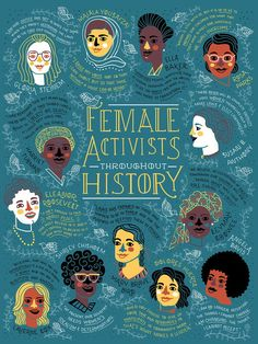 """rachelignotofsky: """" Female Activist Throughout History Poster of the proceeds go to charity These women have fought, organized and protested the inequality they saw around them. This poster celebrates how they helped to create a better future. History Posters, History Quotes, Design Poster, Poster Designs, Poster Ideas, Flyer Design, Feminist Art, Feminist Quotes, Feminist Icons"""
