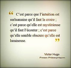 """Victor Hugo, Proses Philosophiques """" L' intuition"""" Citations Victor Hugo, Victor Hugo Quotes, Intuition, Words Quotes, Me Quotes, Sayings, Positive Affirmations, Positive Quotes, French Quotes"""