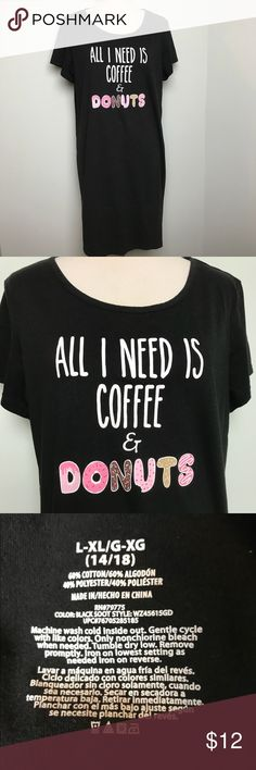 Donuts & Coffee Dress. Size L All I need is coffee & Donuts Dress. Can be worn as a sleep shirt. Size L Intimates & Sleepwear