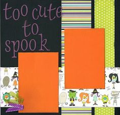 """""""Too Cute To Spook"""" Halloween layout."""